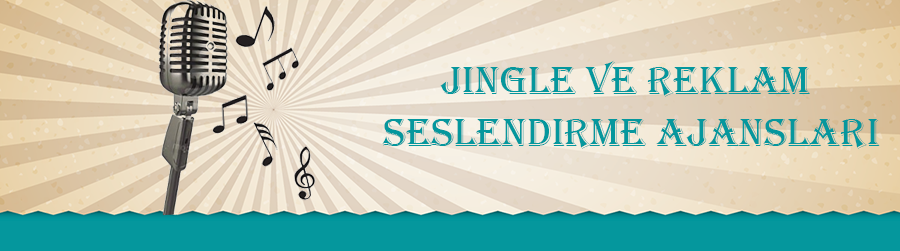 jingle reklam seslendirme ajansları