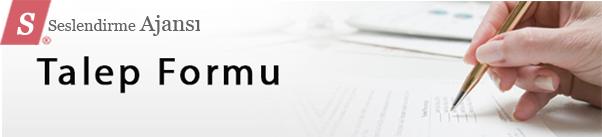 Seslendirme Ajansı Talep Formu